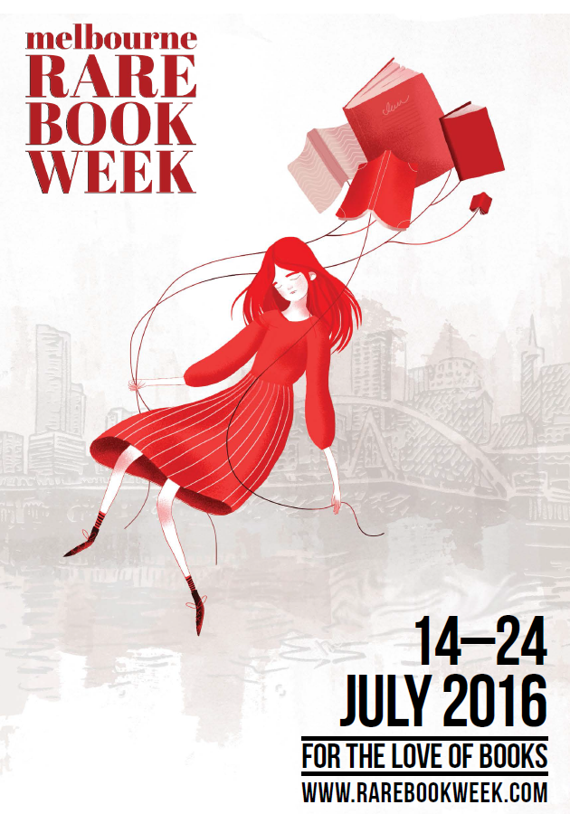 Melbourne Rare Book Week - Program Guide - Thursday July 14 - Sunday July 24, 2016